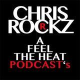 Chris Rockz - A Feel The Heat [Podcast 007]