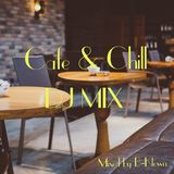 Cafe&Chill Music DJ MIX by B-Klown