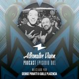 Alternative Vision Podcast - Episodio 1 con George Privatti & Guille Placencia