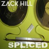Zack Hill - Spliced