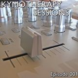KymoTherapy Sessions - Episode 001 [130412]