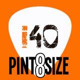 The i40 Pintsize Show - Episode 8