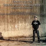TrapStyle UK x Hood Party Promo Mix by Schroff
