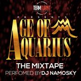 AGE OF AQUARIUS MIXED BY @DJNAMOSKY