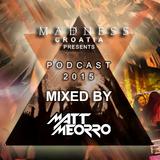 #MADNESS 2015 Podcast #1 Mixed by Matt Meorro