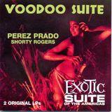 Voodoo Suite/Exotic Suite of the Americas - Perez Prado