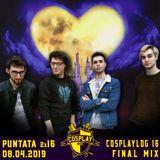 COSPLAYLOG 2.16: CosplayLog 16 Final Mix feat. Ciro, Ermes e Norman - 08.04.19
