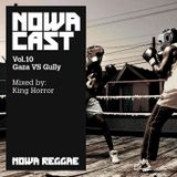 "Nowa Cloudcast vol 10 - ""Gaza VS Gully"" Selected and mixed by King Horror"