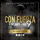 Con Fuerza Y Pa'lante Vol 9 (Latin Mixtape) - Mixed by Dj Danny Castro