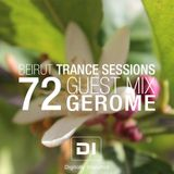 Beirut Trance Sessions #72 (Guest Mix Gerome)