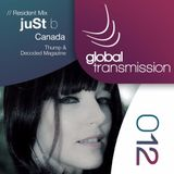 Global Transmission // Ep 012 || Resident: juSt b (Canada)