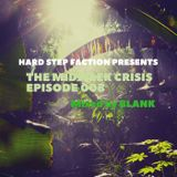 Hard Step Faction Presents... The Midweek Crisis Episode 008 Mixed by BLANK