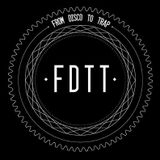FROM : DISCO TO : TRAP  [  FDTT01 ]