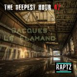 the Deepest Hour #47 by Jacques Le Flamand
