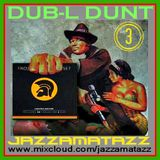 DUB-L DUNT 3 = The Roots Radics, Beckford, Sly Dunbar, Gray, Niney & the Soul Syndicate, Bunny Lee