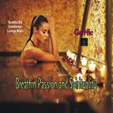 Breathin Passion and Spirituality