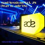 Mad Sessions Vol. 28 (Way to ade'18)