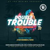 The Double Trouble Mixxtape 2018 Volume 32 Reggae Riddim Edition