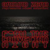 Ground Zero - F*ck The Convention [NIGHT] /Tetralogy pt.4/ (07.03.2014)