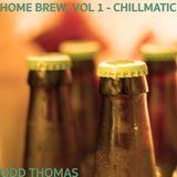 Home Brew, Vol. 1: Chillmatic
