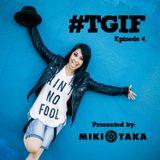 #TGIF Episode 4