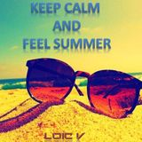 Keep Calm And Feel Summer !