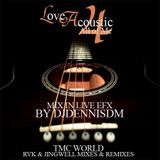 """Love Acoustic vol.4 """" All of Me """" Mix in Live EFX by DJDennisDM"""
