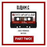 @DJLiamC // Throwback Mixtape // Part 2 - [2000s R&B - Hip Hop]