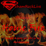 House Fire episode 001 mixed by SchamRockLive