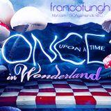 FrancoFunghi [hbr1.com ॐ GOAgemein.de REC] - Once Upon A Time in Wonderland...