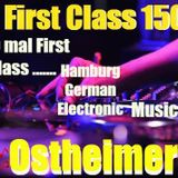 First Class 150 ....Ostheimer 60 min best of the best ....New 2016 Sound ...Hamburg German Electroni