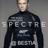 "THE MUSIC SOMMELIER -presents- ""SPECTRE 007 SPY PARTY"" BOND & BEYOND @ BESTIA"
