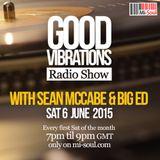 Good Vibrations Radio Show - Sean McCabe & Big Ed - June 2015