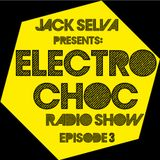 Electro Choc - Jack Selva radioshow - episode 3