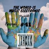 ZADKI Present.-The World Is Music Electronic (Episode #41) [JARMan]