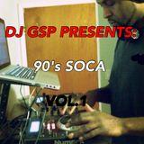 DJ GSP Presents 90s Soca Vol 01