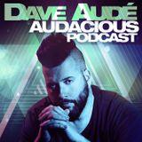 Dave Audé Audacious Radio Podcast #145