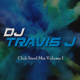 DJ Travis J - Club Steel Mix Volume One