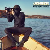 JENKEM MIX 84: HEATH KIRCHART