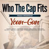 YOUN-GUN - WHO THE CAP FITS