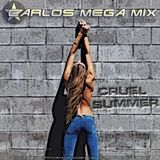 ★Carlos Mega Mix - Cruel Summer