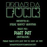 STEVE GRIFFO GRIFFITHS - 'FREAK DA FUNK' + GUEST PHAT PAT (NICETRAXUK) MARCH 2018