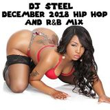 Dj Steel December 2018 Hip Hop And R&B Mix (Clean)