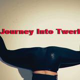 Journey Into Twerk