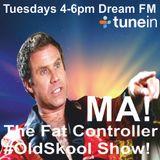 DJ Fat Controller #OldSkool Show Dream FM 20th May 2014