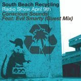 South Beach Recycling Radio Show April 17 feat Evil Smarty Guest mix
