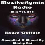 Marky Boi - Muzikcitymix Radio Mix Vol.275 - House Culture