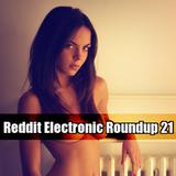 Reddit Electronic Roundup 21