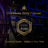 Hakkasan Deep Podcast #005