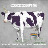 CeZZers - Magic Milk For The Masses (Mix)